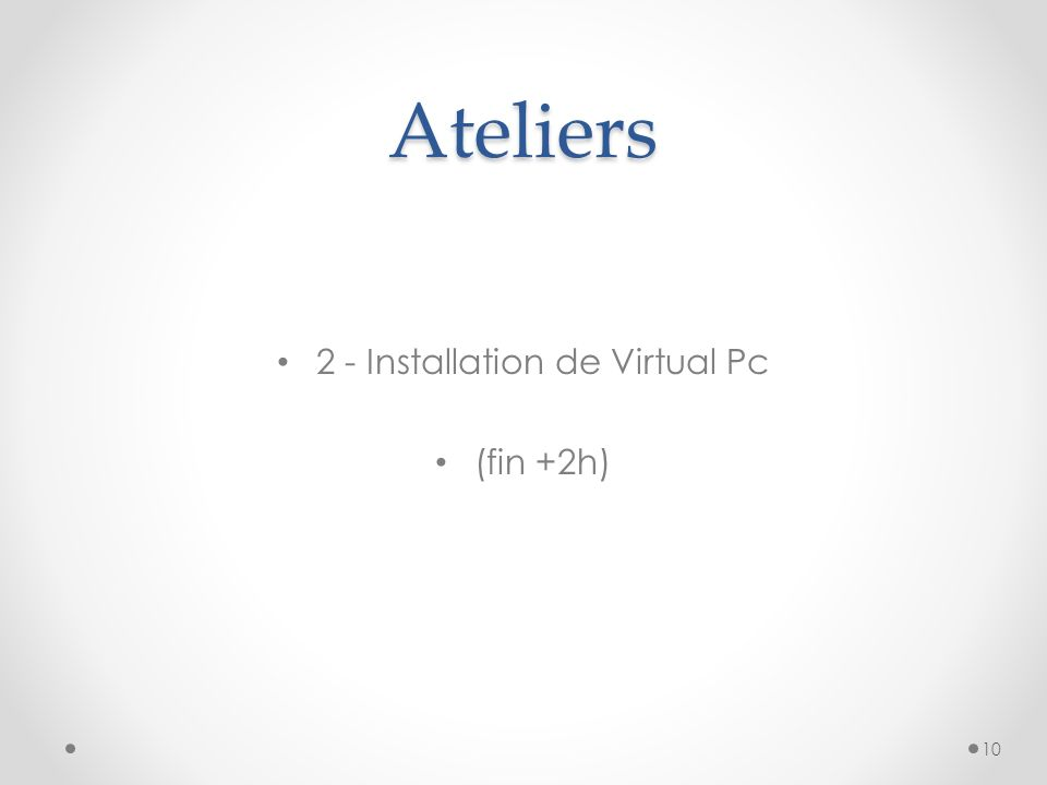 Ateliers 2 - Installation de Virtual Pc (fin +2h) 10