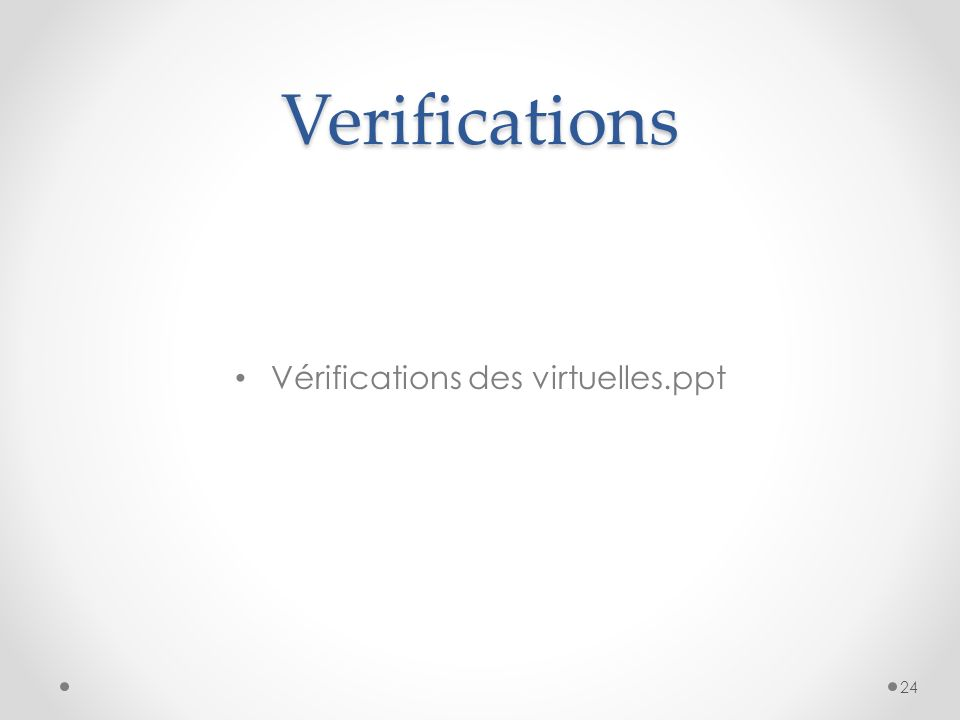 Verifications Vérifications des virtuelles.ppt 24