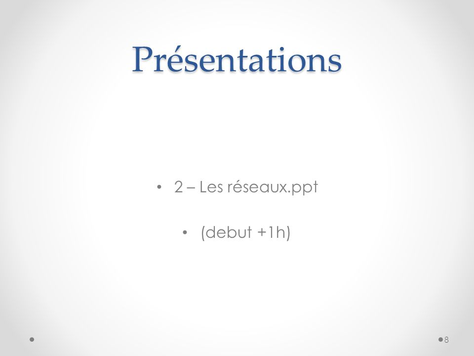 Présentations 2 – Les réseaux.ppt (debut +1h) 8