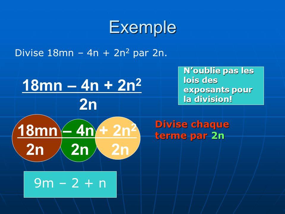 Exemple Divise 18mn – 4n + 2n 2 par 2n.