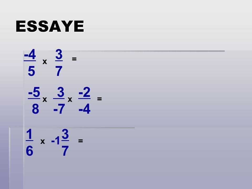 ESSAYE -4 5 x 3737 -5 8 3 -7 -2 -4 1616 3737 xx x = = =