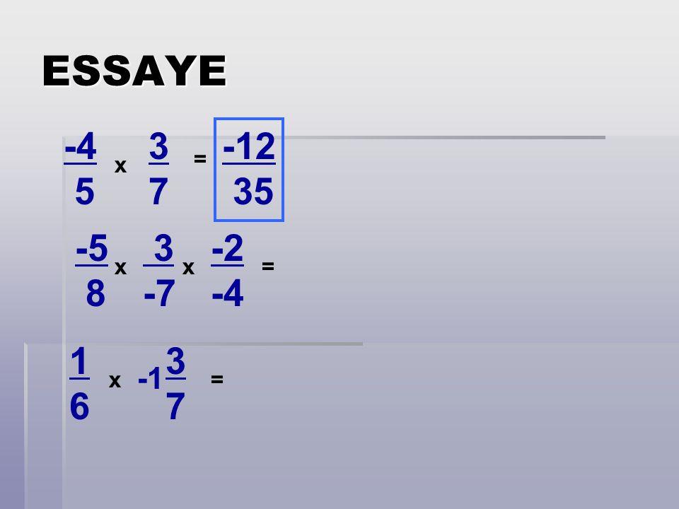 ESSAYE -4 5 x 3737 -5 8 3 -7 -2 -4 1616 3737 xx x = = = -12 35