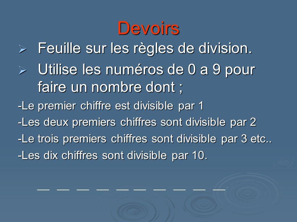 Devoirs Feuille sur les règles de division. Feuille sur les règles de division. Utilise les numéros de 0 a 9 pour faire un nombre dont ; Utilise les n