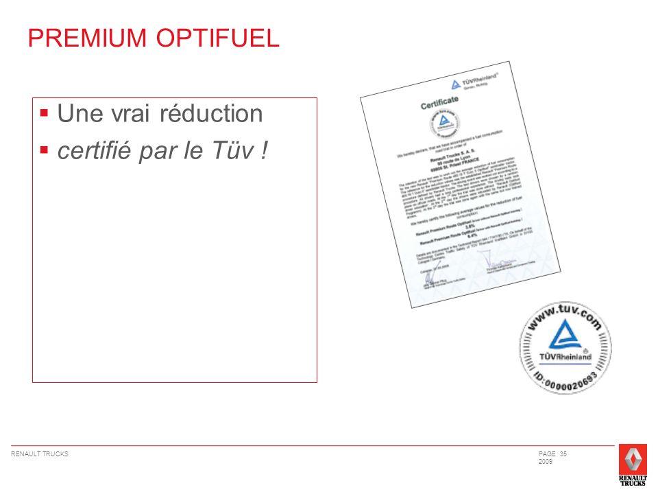 RENAULT TRUCKSPAGE 35 2009 PREMIUM OPTIFUEL Une vrai réduction certifié par le Tüv !