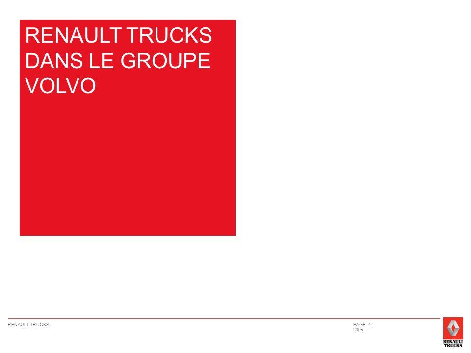 RENAULT TRUCKSPAGE 4 2009 RENAULT TRUCKS DANS LE GROUPE VOLVO