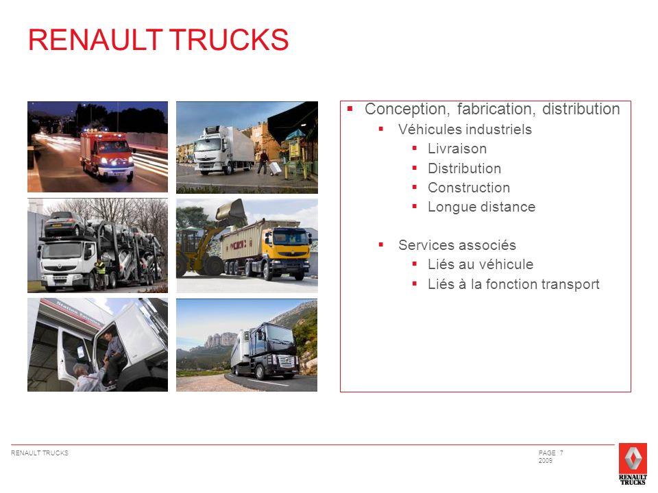 RENAULT TRUCKSPAGE 7 2009 Conception, fabrication, distribution Véhicules industriels Livraison Distribution Construction Longue distance Services ass