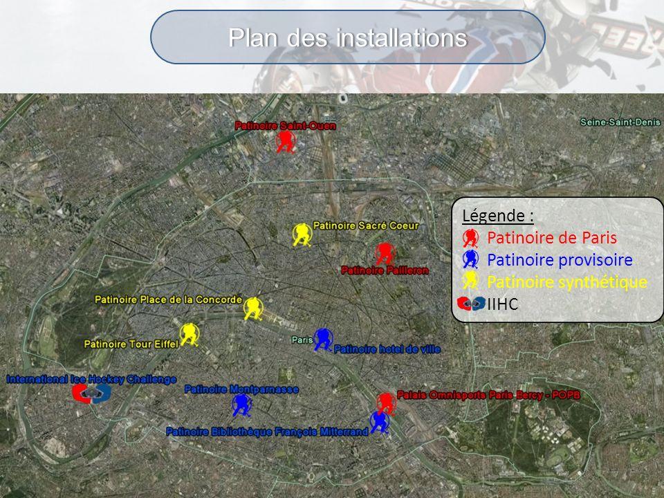 Plan des installationsPlan des installations Légende : Patinoire de Paris Patinoire provisoire Patinoire synthétique IIHC