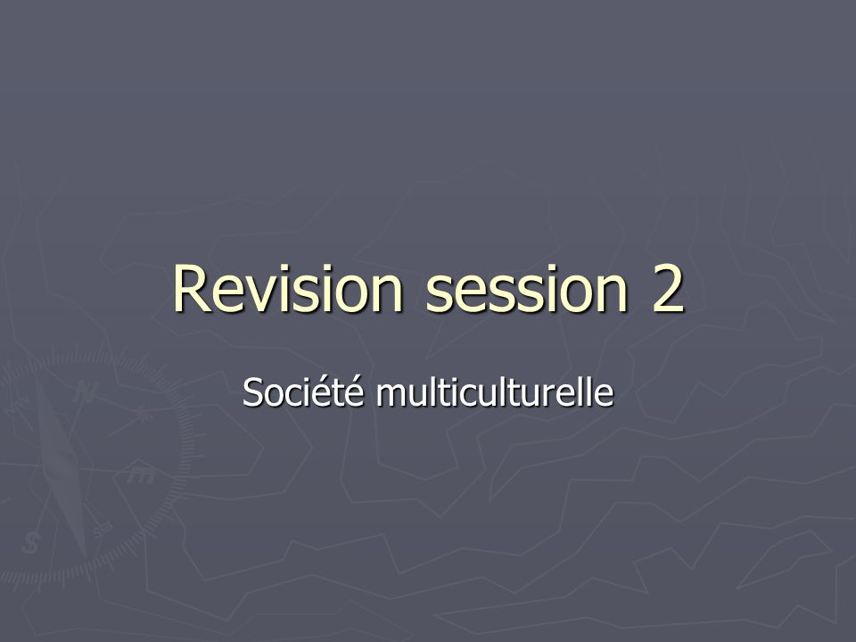 Revision session 2 Société multiculturelle