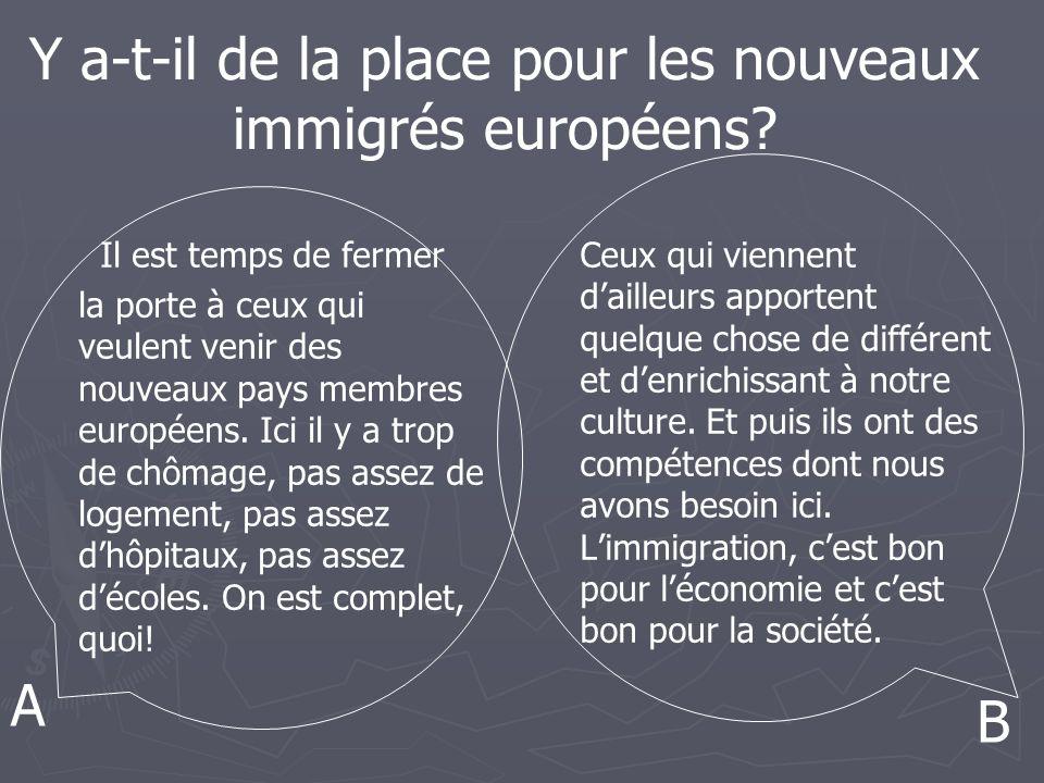 Y a-t-il de la place pour les nouveaux immigrés européens.