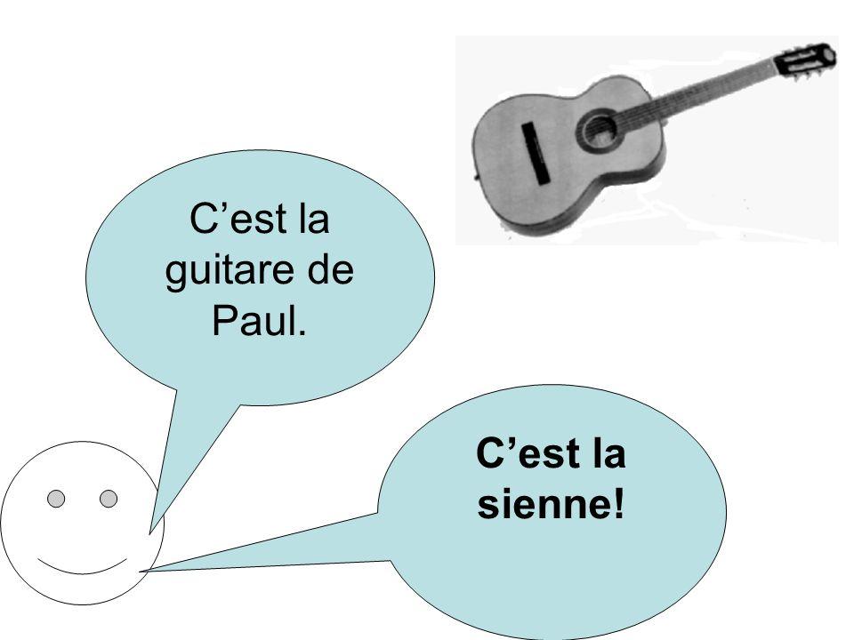 Cest la guitare de Paul. Cest la sienne!