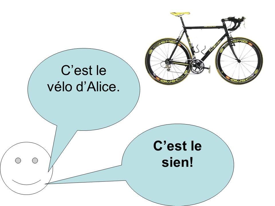 Cest le vélo dAlice. Cest le sien!