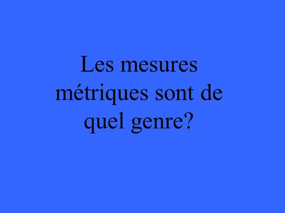 Les mesures métriques sont de quel genre