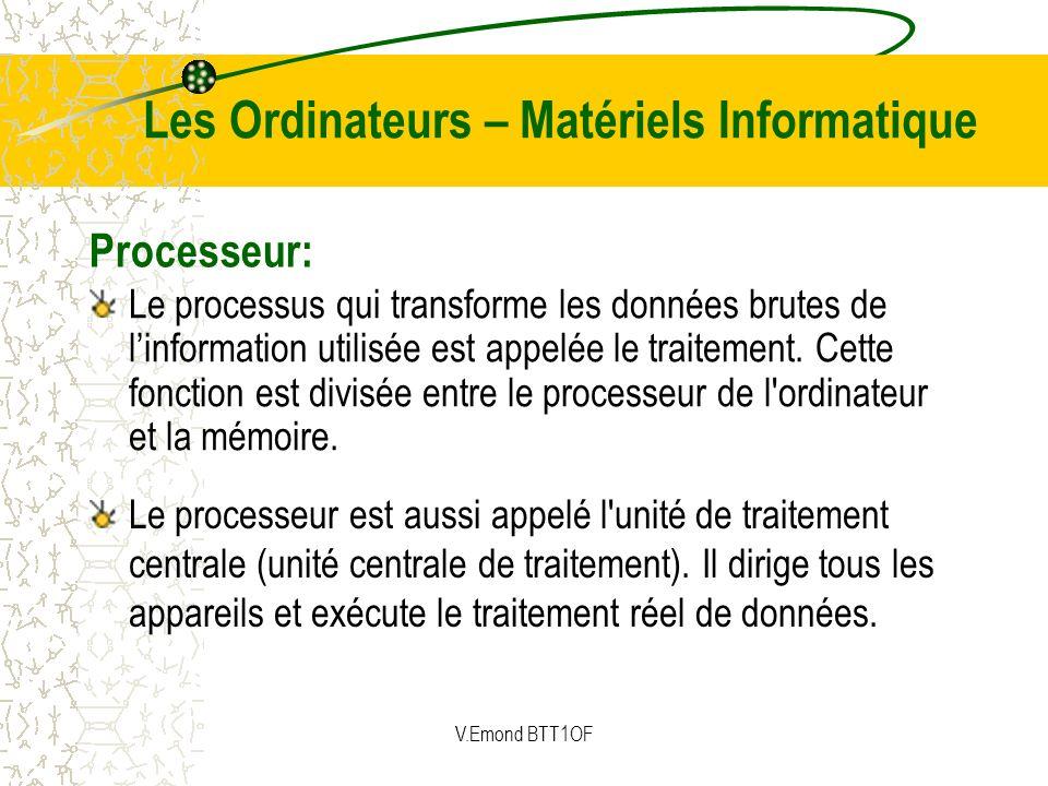 Le processus qui transforme les données brutes de linformation utilisée est appelée le traitement. Cette fonction est divisée entre le processeur de l