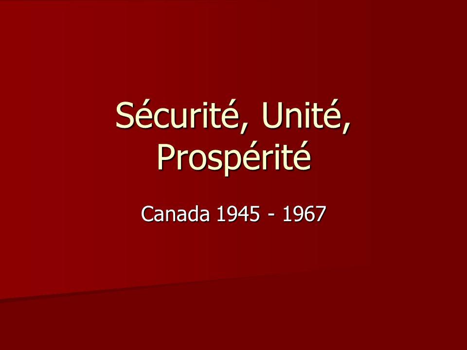 Sécurité, Unité, Prospérité Canada 1945 - 1967