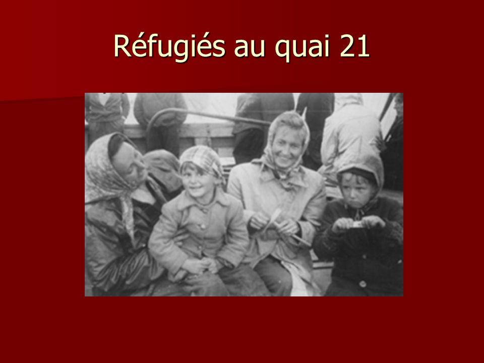 Réfugiés au quai 21