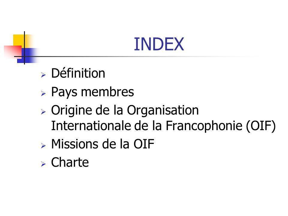 LA OIF (I) L OIF contribue à la prévention des conflits au sein de la langue française, favorise la consolidation de l Etat de droit et la démocratie, agit pour la promotion et la mise en œuvre des droits de l homme.