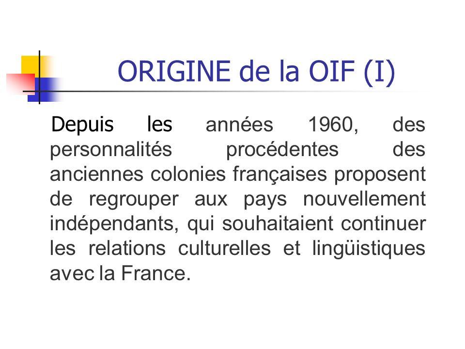 ORIGINE de la OIF (II) Avec cette iniciative, les representants de 21 États décident en Niamey (Niger), le 20 Mars 1970, la création de l Agence de coopération culturelle et technique (ACCT), dont objectif cest promouvoir et diffuser les cultures de ses membres et intensifier la coopération culturelle et technique entre eux.