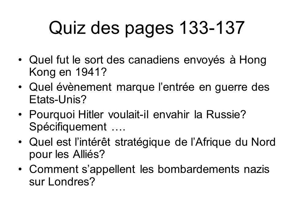 Quiz des pages 133-137 Quel fut le résultat pour les canadiens de lattaque sur Pearl Harbor.