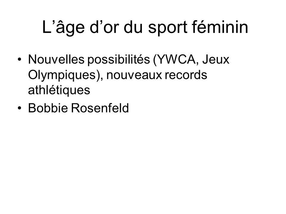 Lâge dor du sport féminin Nouvelles possibilités (YWCA, Jeux Olympiques), nouveaux records athlétiques Bobbie Rosenfeld