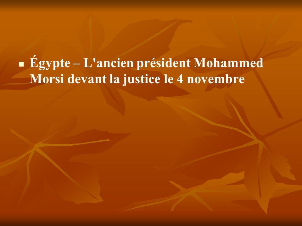 Égypte – L'ancien président Mohammed Morsi devant la justice le 4 novembre