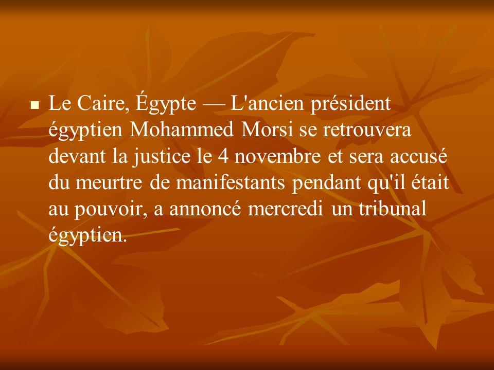 Le Caire, Égypte L'ancien président égyptien Mohammed Morsi se retrouvera devant la justice le 4 novembre et sera accusé du meurtre de manifestants pe