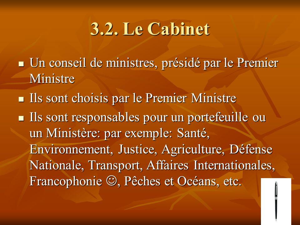 3.2. Le Cabinet Un conseil de ministres, présidé par le Premier Ministre Un conseil de ministres, présidé par le Premier Ministre Ils sont choisis par