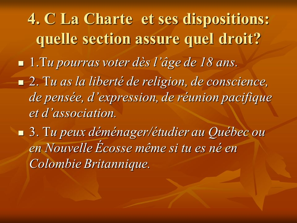 4. C La Charte et ses dispositions: quelle section assure quel droit.