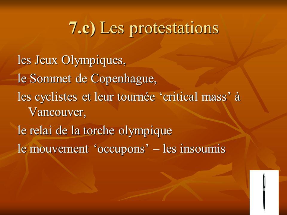 7.c) Les protestations les Jeux Olympiques, le Sommet de Copenhague, les cyclistes et leur tournée critical mass à Vancouver, le relai de la torche ol
