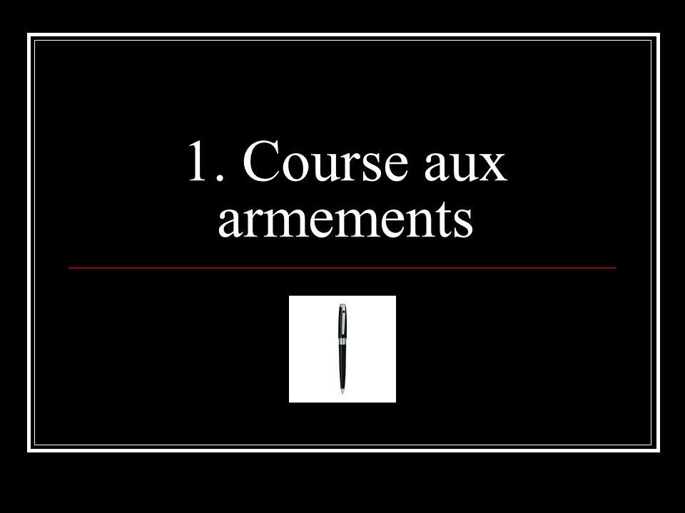 1. Course aux armements