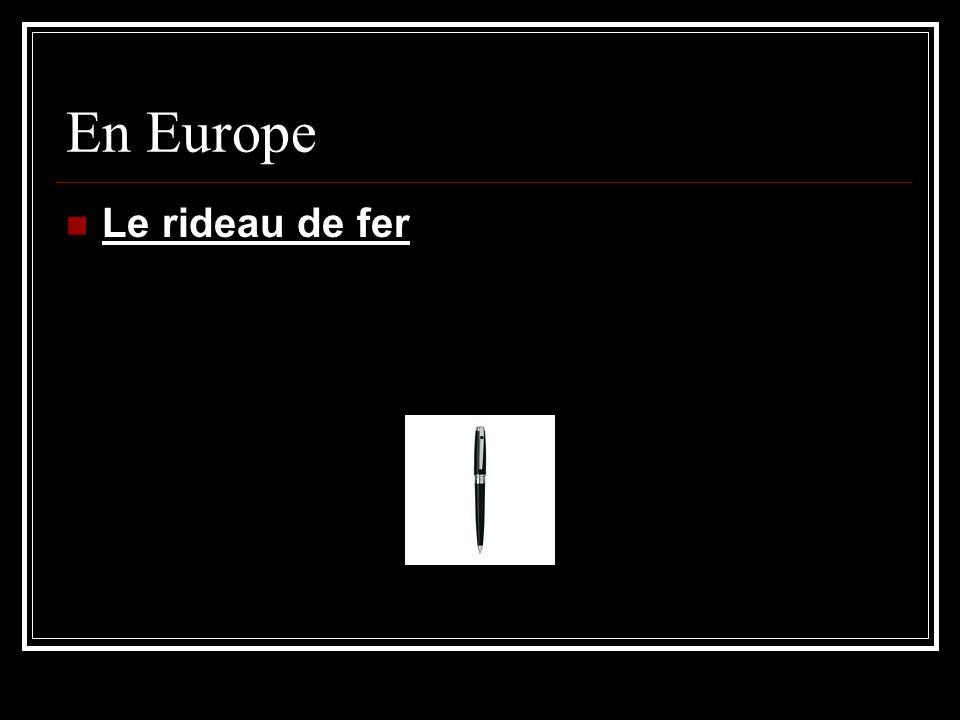 En Europe Le rideau de fer