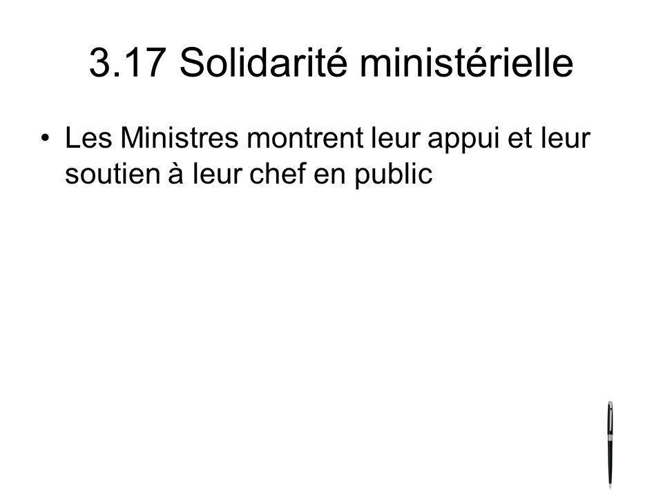 3.17 Solidarité ministérielle Les Ministres montrent leur appui et leur soutien à leur chef en public