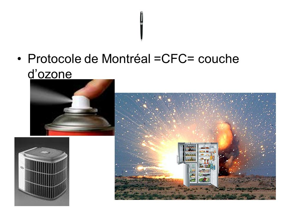 Protocole de Montréal =CFC= couche dozone