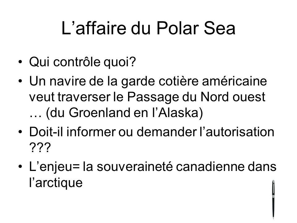 Laffaire du Polar Sea Qui contrôle quoi? Un navire de la garde cotière américaine veut traverser le Passage du Nord ouest … (du Groenland en lAlaska)