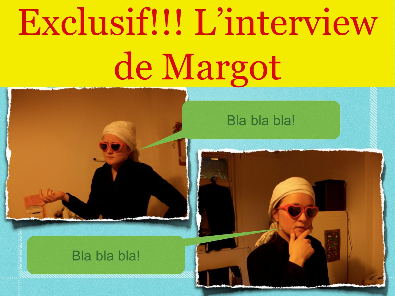 Exclusif!!! Linterview de Margot Bla bla bla!