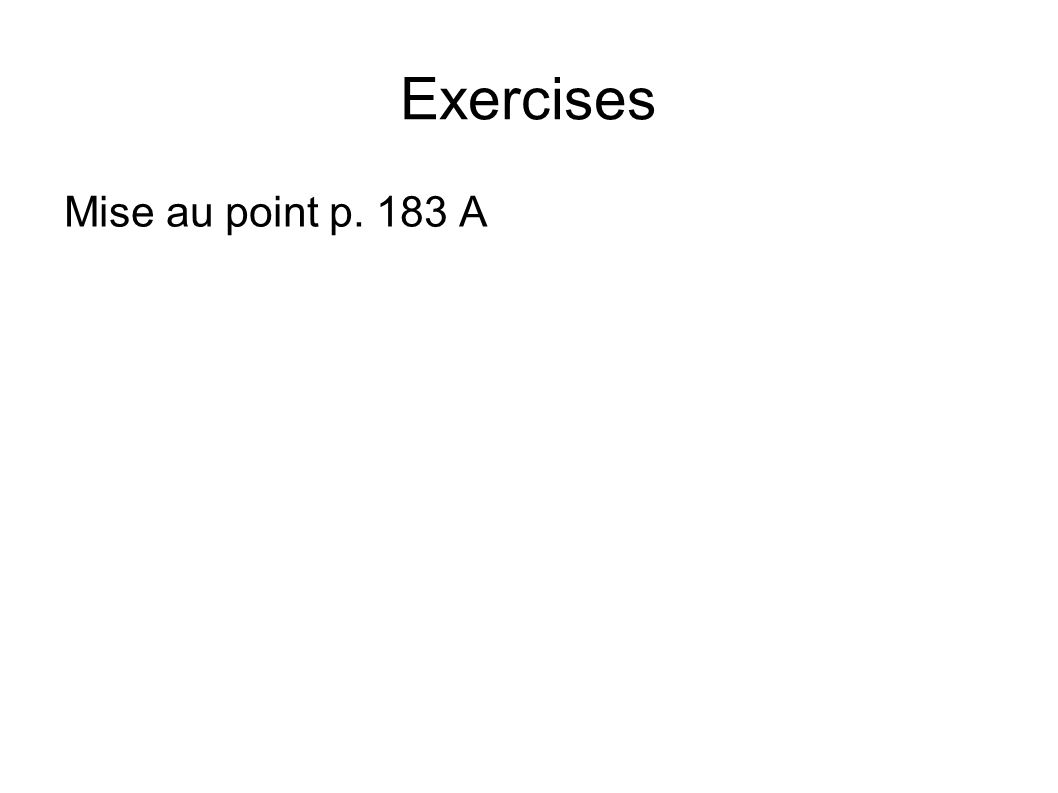 Exercises Mise au point p. 183 A