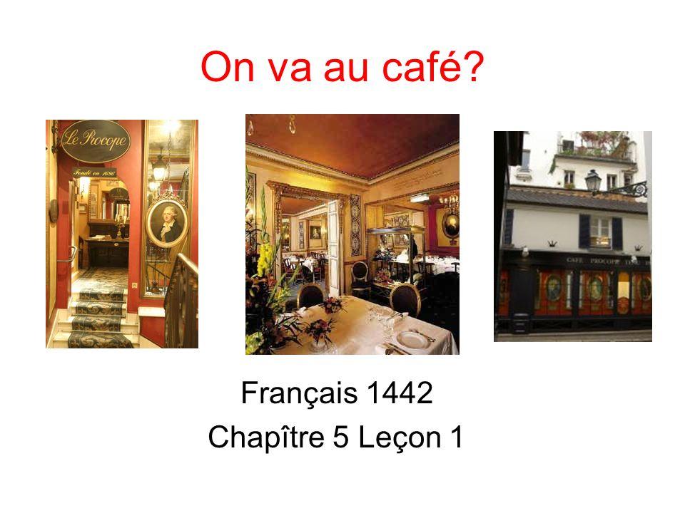 On va au café Français 1442 Chapître 5 Leçon 1