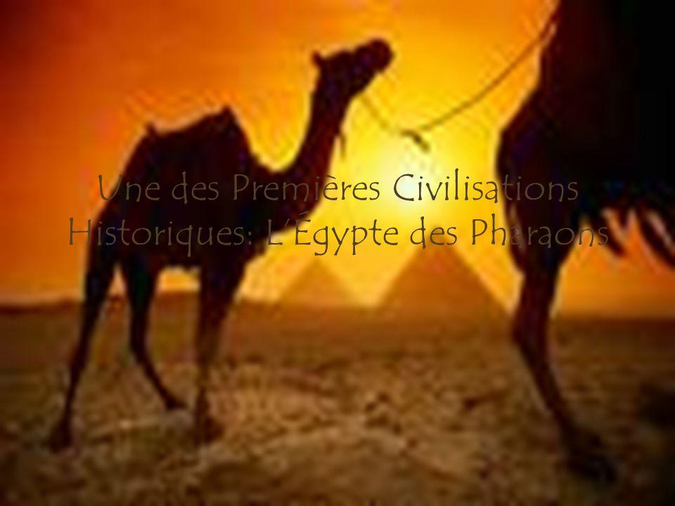 Une des Premières Civilisations Historiques: LÉgypte des Pharaons