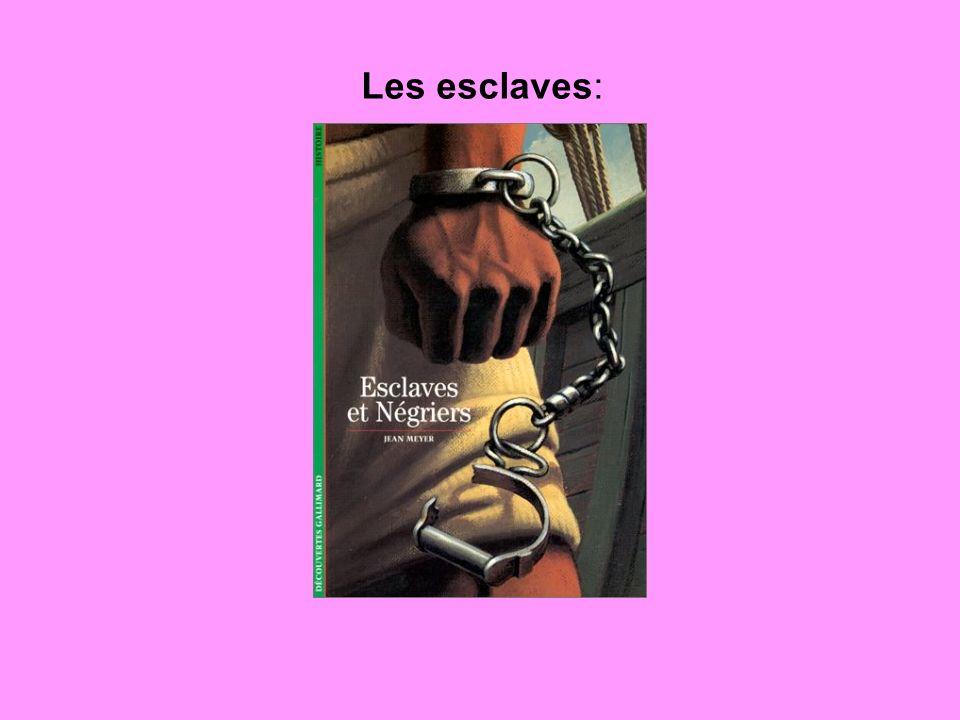 Les esclaves: