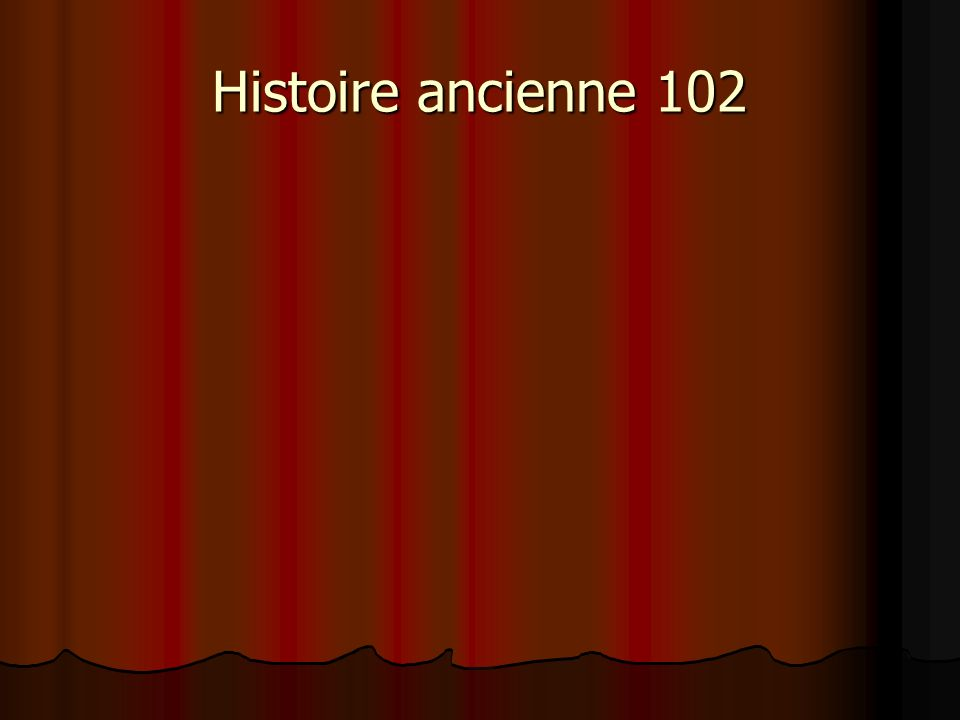 Histoire ancienne 102