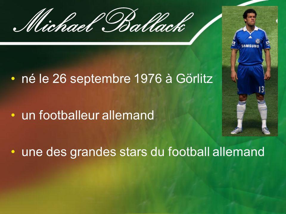 Michael Ballack né le 26 septembre 1976 à Görlitz un footballeur allemand une des grandes stars du football allemand