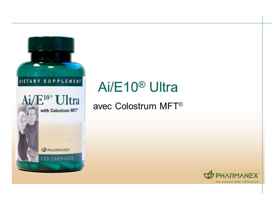 Ai/E10 ® Ultra avec Colostrum MFT ®
