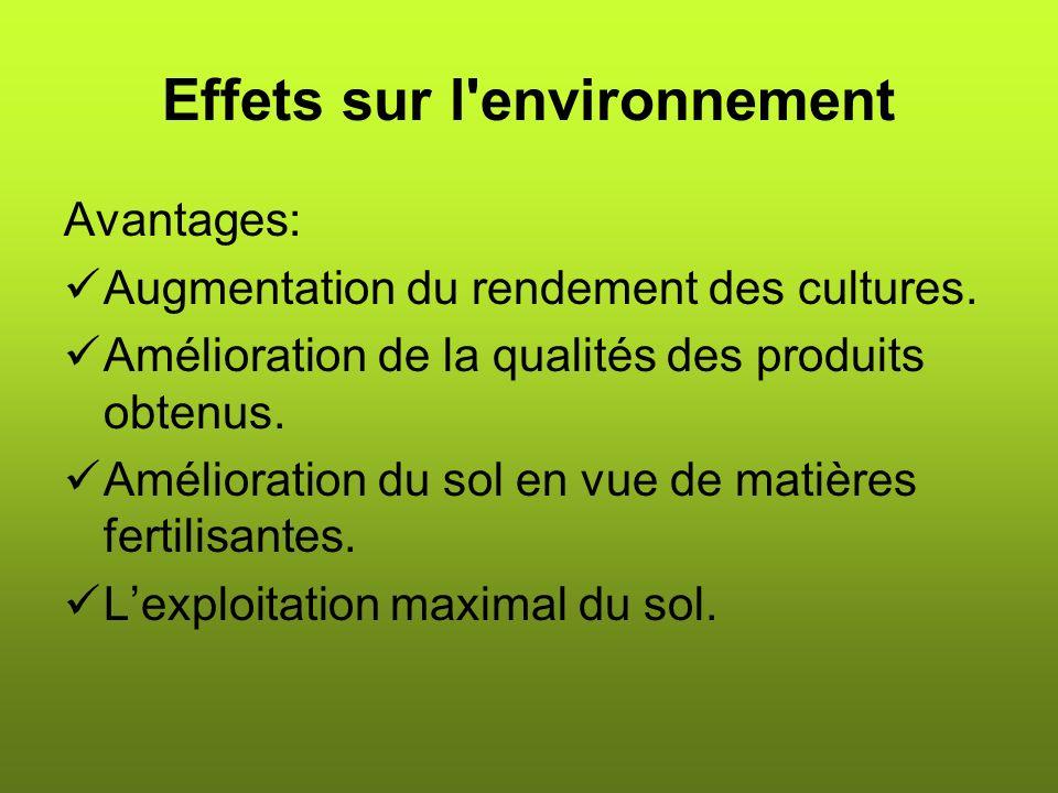 Effets sur l environnement Avantages: Augmentation du rendement des cultures.