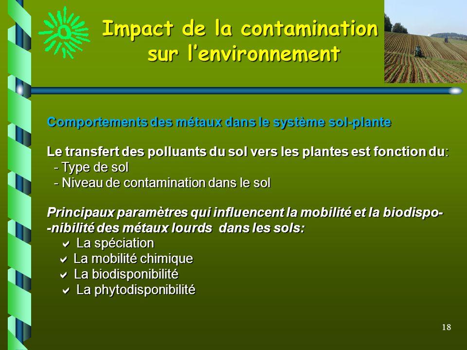 18 Comportements des métaux dans le système sol-plante Comportements des métaux dans le système sol-plante Le transfert des polluants du sol vers les