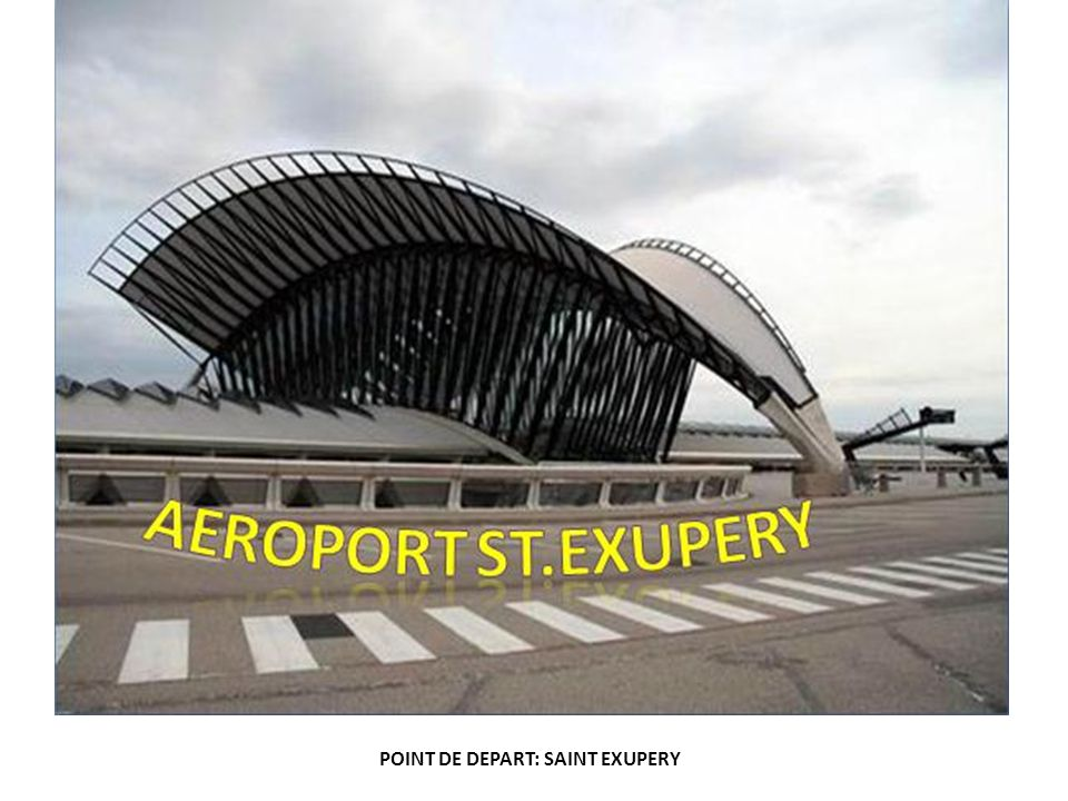 POINT DE DEPART: SAINT EXUPERY