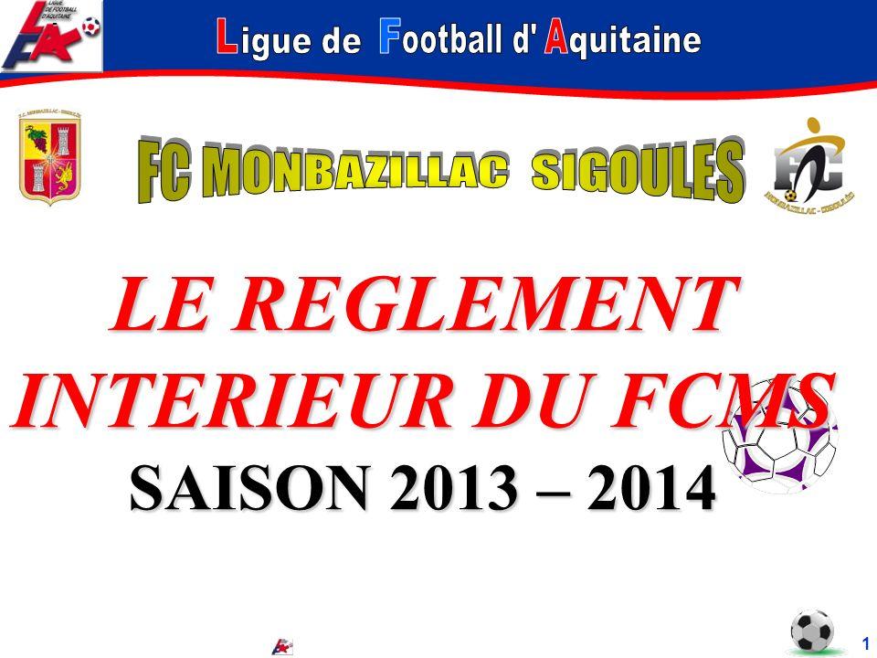 - LE REGLEMENT INTERIEUR DU FCMS SAISON 2013 – 2014 1