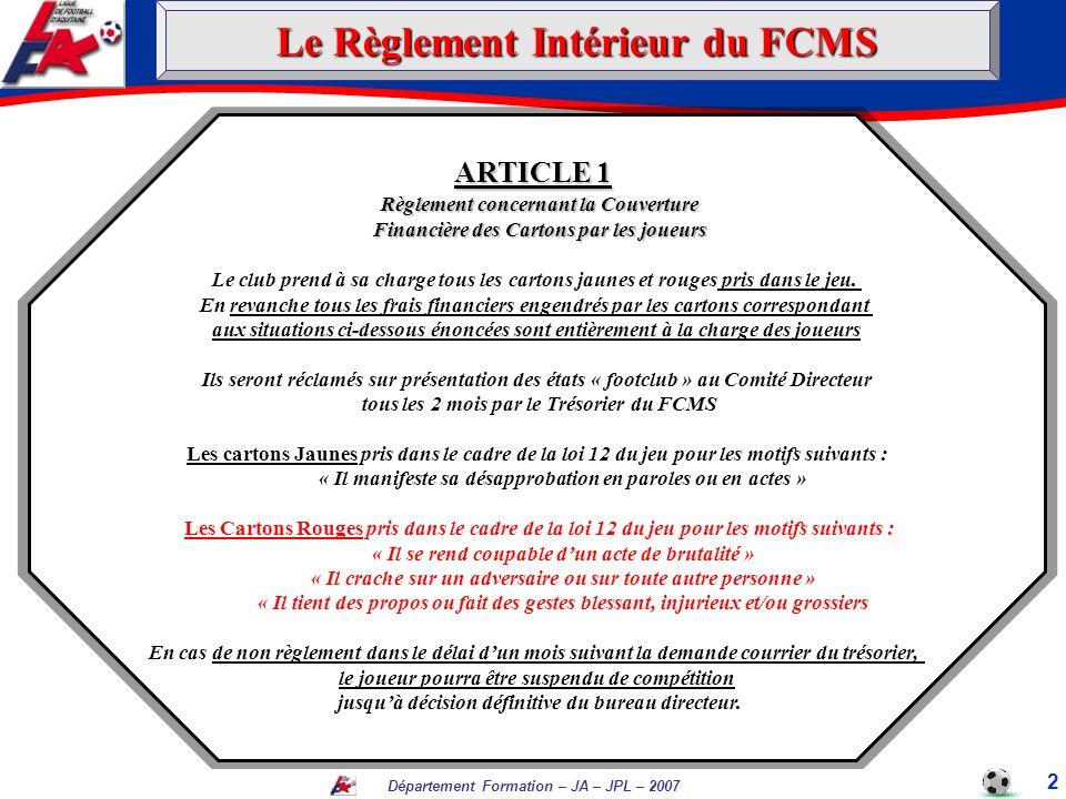Département Formation – JA – JPL – 2007 ARTICLE 1 Règlement concernant la Couverture Règlement concernant la Couverture Financière des Cartons par les