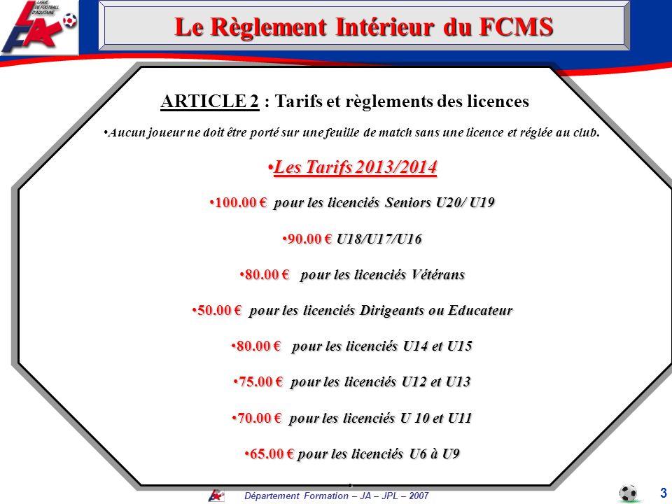 Département Formation – JA – JPL – 2007 ARTICLE 2 : Tarifs et règlements des licences (suite) Les Tarifs réduits !.