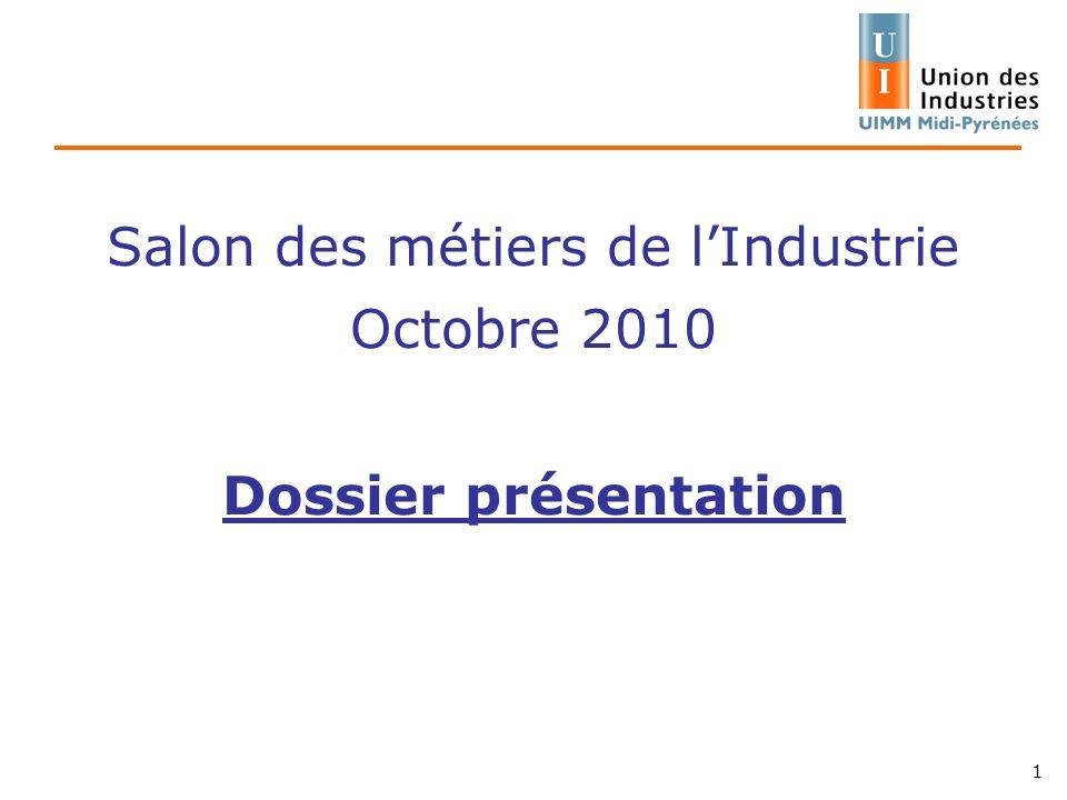 Salon des métiers de lIndustrie Octobre 2010 Dossier présentation 1