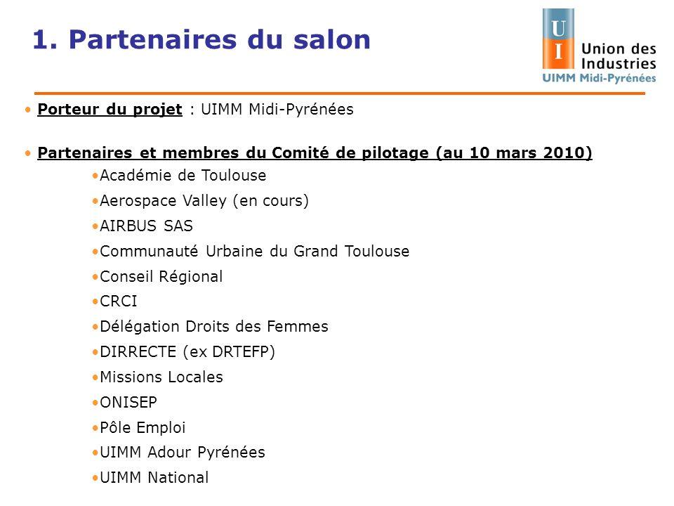 Porteur du projet : UIMM Midi-Pyrénées Partenaires et membres du Comité de pilotage (au 10 mars 2010) Académie de Toulouse Aerospace Valley (en cours)