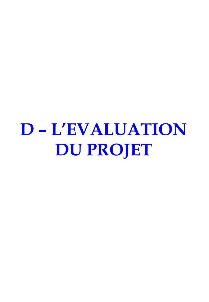 D – LEVALUATION DU PROJET